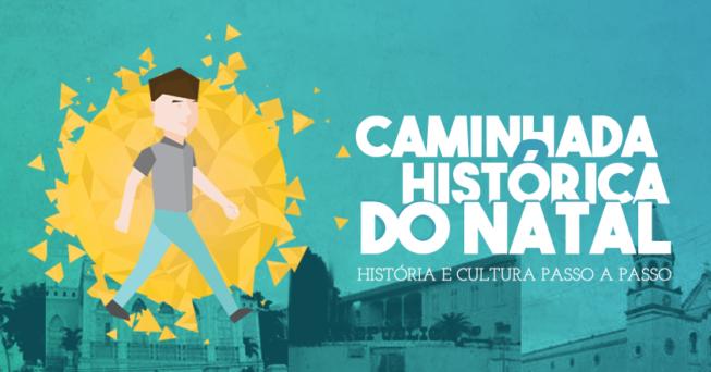 6ª Caminhada Histórica do Natal (Imagem: Divulgação)