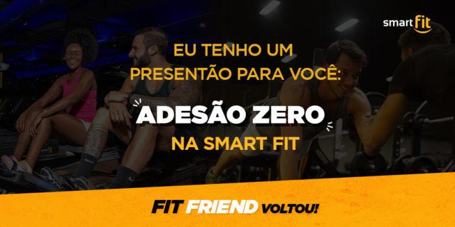 Na promoção Fit Friend, cada amigo que entrar para a Smart Fit com um dos meus códigos ganha adesão grátis.